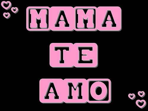 Mama te amo Imágenes tiernas para nuestras mamás