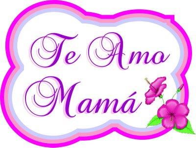 te amo mama Imágenes tiernas para nuestras mamás
