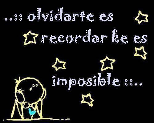 olvidarte es imposible Imágenes tiernas de Imposible olvidarte