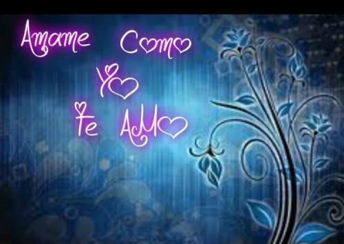 """amame como yo a ti e1346076264451 imágenes de amor: """"Quiéreme como yo te quiero a ti"""""""