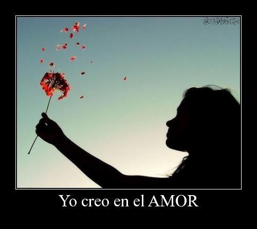 """yo creo en el amor Imágenes tiernas: """"Yo creo en el amor"""""""