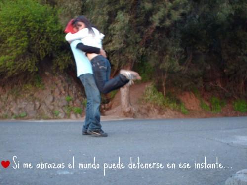 Si me abrazas el mundo puede detenerse en ese instante