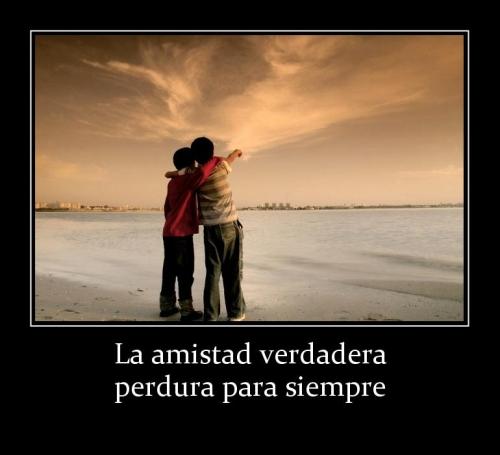 115136 la amistad verdadera perdura para siempre La Amistad Verdadera