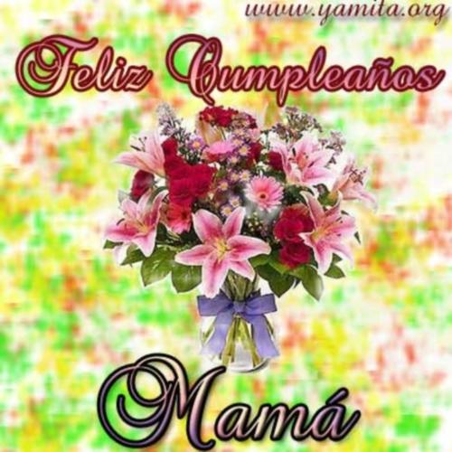 Feliz Cumpleaños Mamá Tarjetas para desear Feliz Cumpleaños Mama