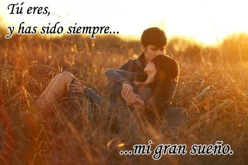 tu eres mi gran sueno Mi sueño eres tú