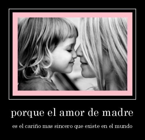 desmotivaciones.mx porque el amor de madre es el cario mas sincero que existe en el mundo 135184270785 El Amor de Madre Es...