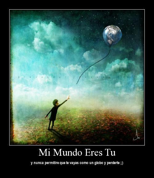 Mi mundo eres tu