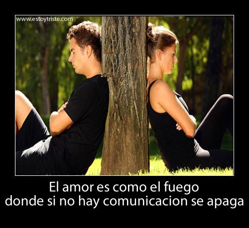El amor es como el fuego que si no se comunica se apaga Frases de Amor para Facebook