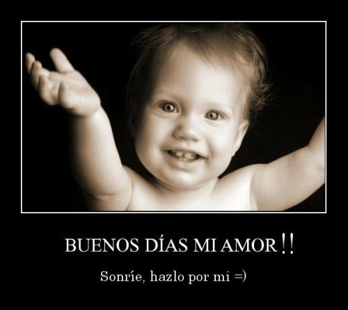 desmotivaciones.mx Buenos dias Sonre hazlo por mi  134797179138 Imágenes Lindas para desear Buenos días Mi Amor