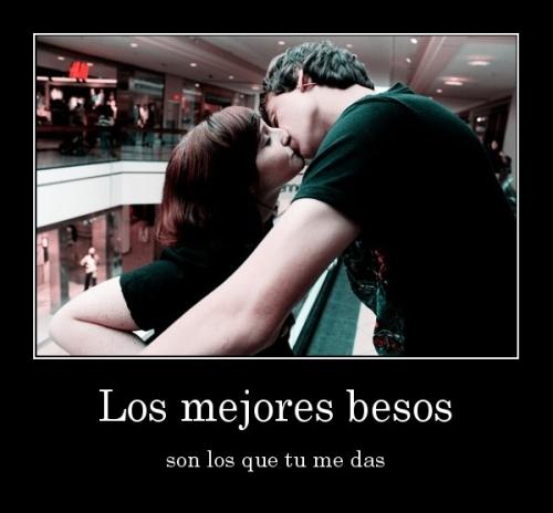 """desmotivaciones.mx Los mejores besos son los que tu me das 133299536089 Imágenes Románticas de """"Los mejores besos"""""""