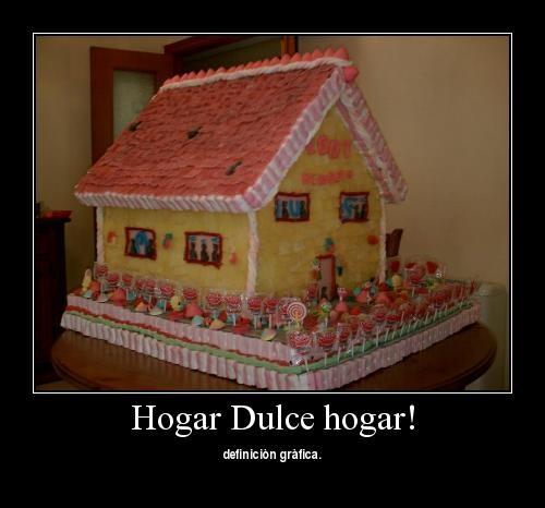 hogar Hogar Dulce Hogar