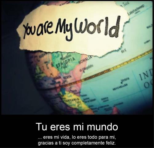 mi mundo Mi Mundo Eres Tú
