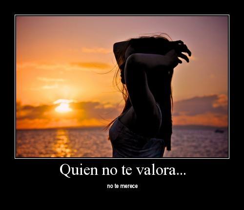 1zpo2ds large 1 Quien No te Valora, No te Merece