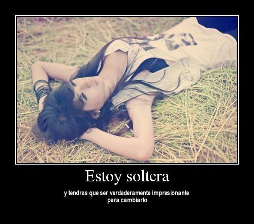 alonegirllookingpensamentosskyFavim.com130179 Soy soltera y tendrás que ser verdaderamente impresionante para cambiarlo