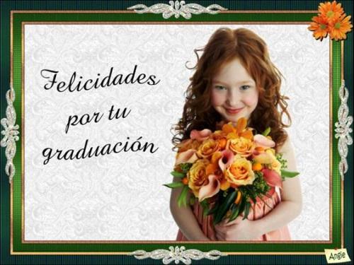 FELICIDADES POR TU GRADUACION Felicidades en el día de tu Graduación