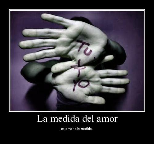 tuyyo 19 La Medida del Amor es Amar sin Medidas