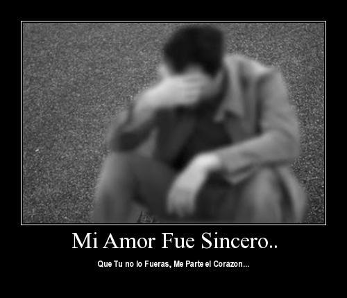 hombretriste 9 Mi Amor es Sincero