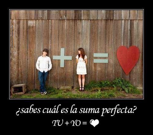 tu y yo somos la suma perfecta Tú y yo la pareja perfecta