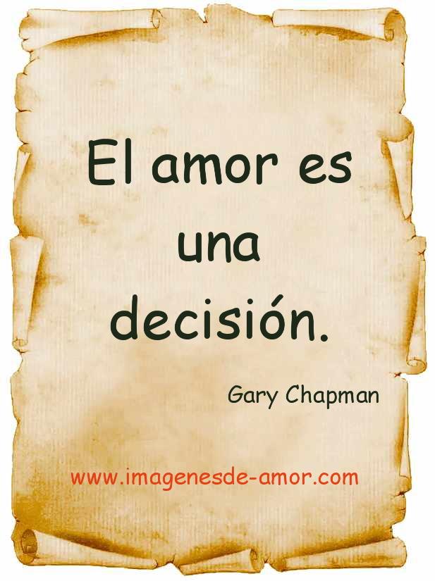 El amor es una decisión El amor no es un sentimiento es una desición