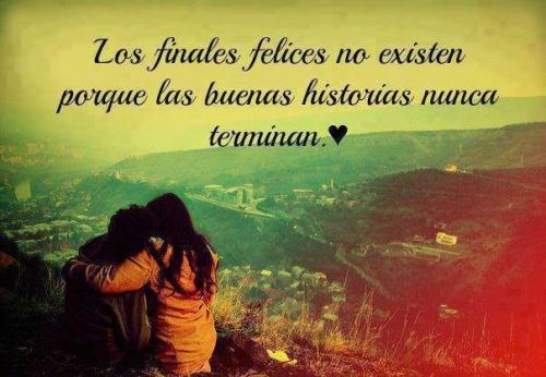 Los Finales Felices No Existen Los finales felices...