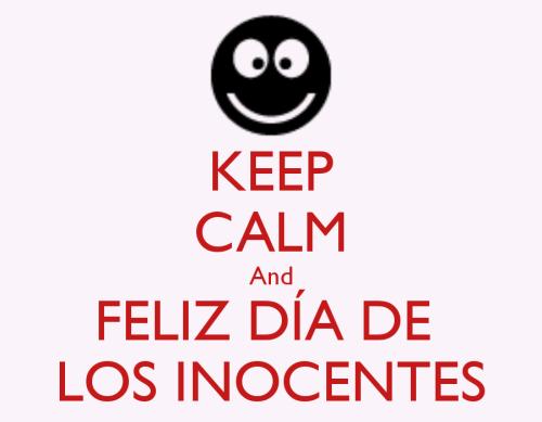 keep calm and feliz dia de los inocentes 4 Dia de los inocentes