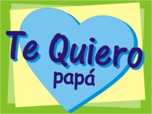 te quiero papá