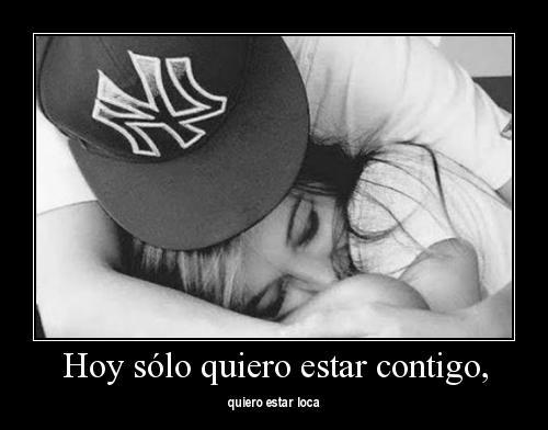 solo quiero estar contigo-