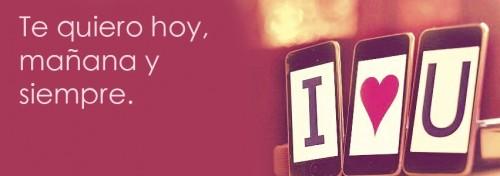portada-facebook-te-quiero-hoy-manana-y-siempre
