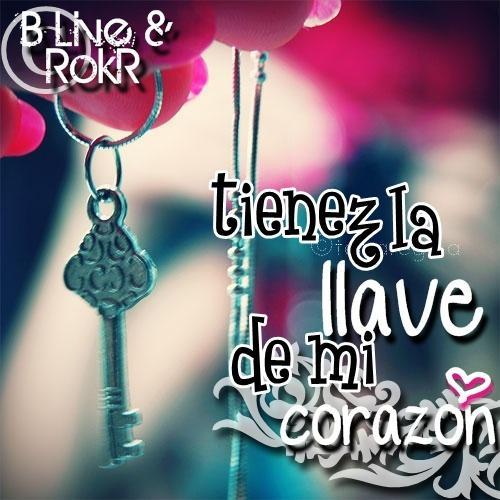Tienez la llave de mi corazon