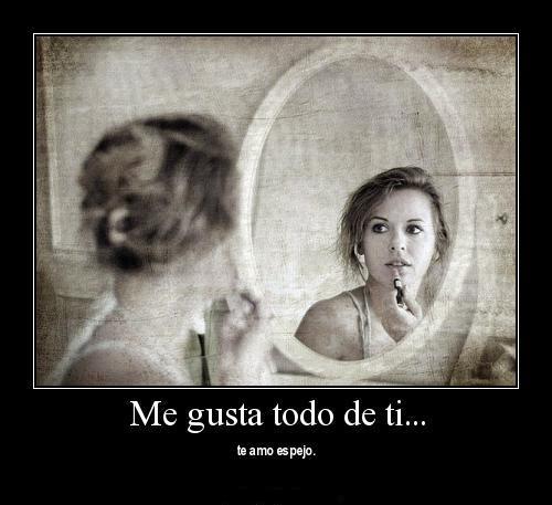 te amo espejo