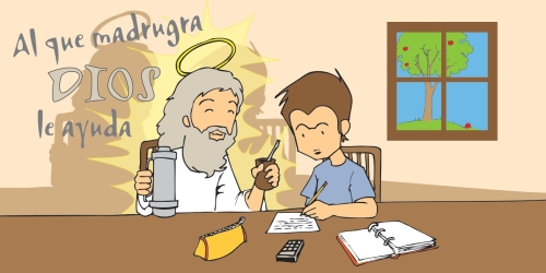 Al que madruga Dios le ayuda