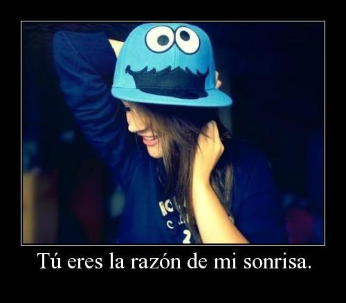Tú eres la razón de mi sonrisa