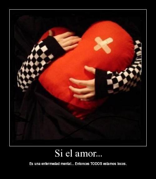 si el amor es una enfermedad