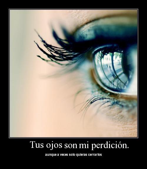 Tus ojos son mi perdicion