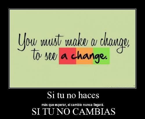 Si tu no cambias