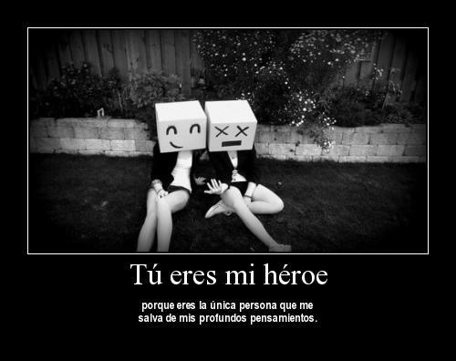 eres mi heroe