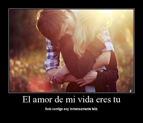El amor de mi vida eres tú