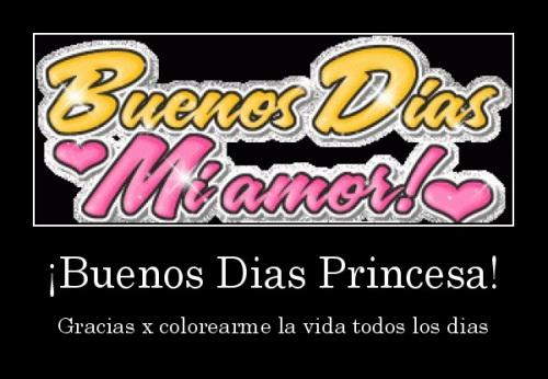 buenos dias mi princesa
