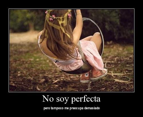 No soy perfecta pero