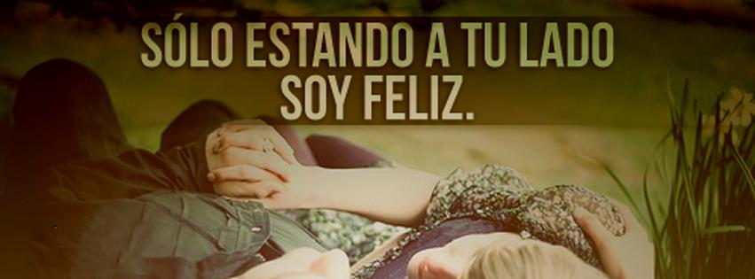 Solo estando a tu lado soy feliz