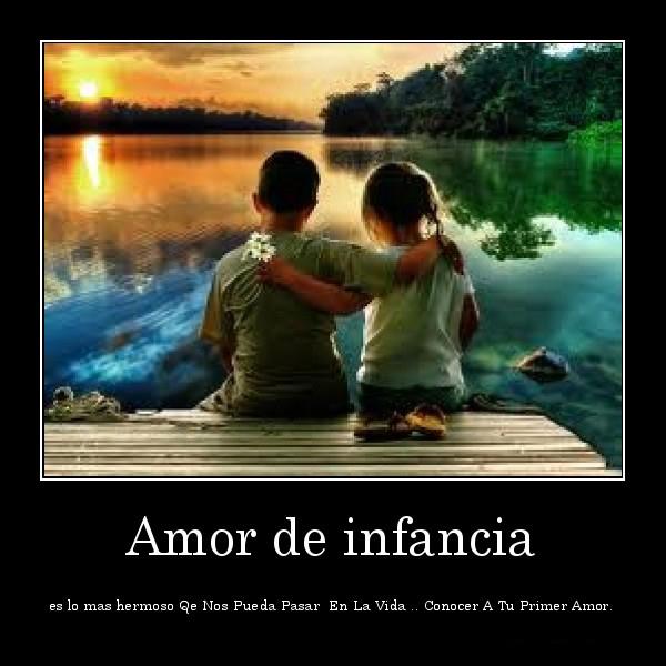 desmotivaciones.mx_Amor-de-infancia-es-lo-mas-hermoso-Qe-Nos-Pueda-Pasar-En-La-Vida-..-Conocer-A-Tu-Primer-Amor_134048956020