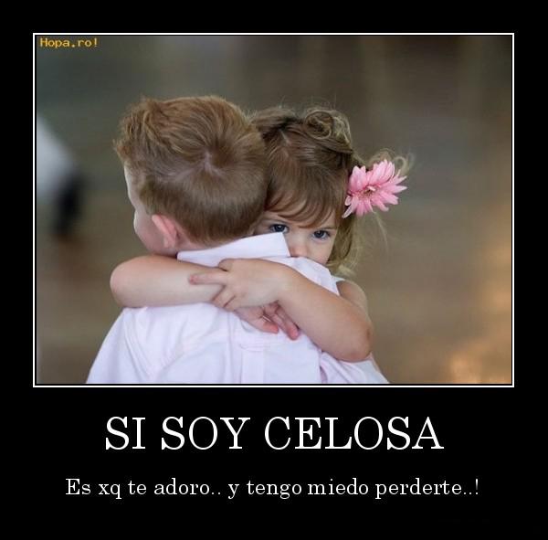 desmotivaciones.mx_SI-SOY-CELOSA-Es-xq-te-adoro..-y-tengo-miedo-perderte_135139427185