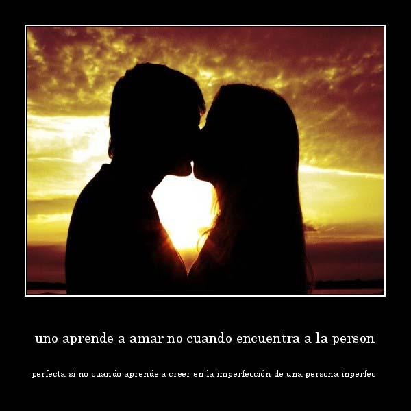 desmotivaciones.mx_uno-aprende-a-amar-no-cuando-encuentra-a-la-person-perfecta-si-no-cuando-aprende-a-creer-en-la-imperfeccin-de-una-persona-inperfec_132927730597