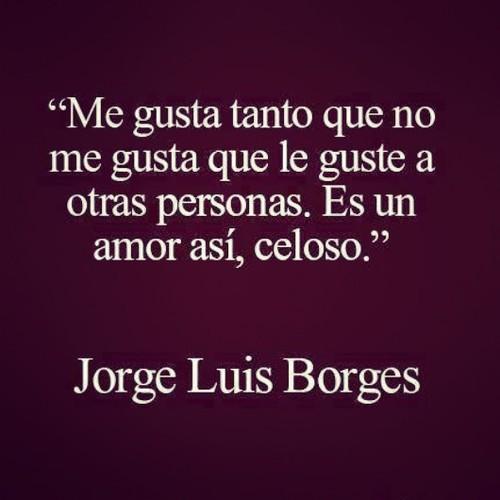 Imágenes con frases de Jorge Luis Borges