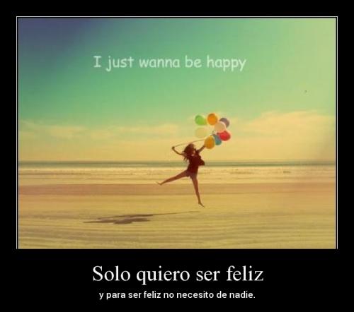 Quiero ser feliz
